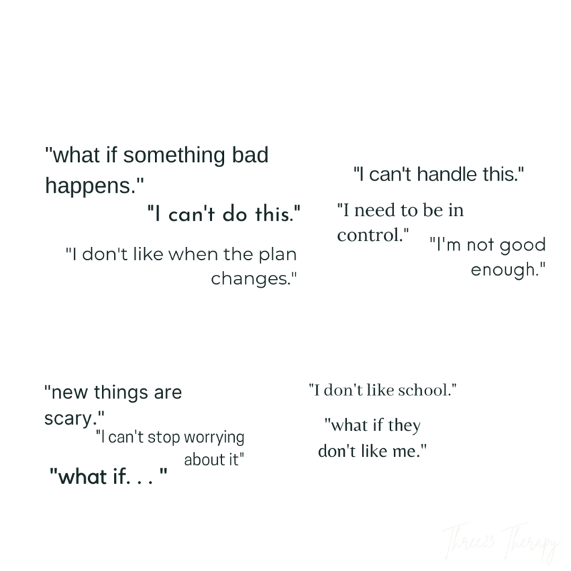 Common statements by children who are chronically anxious