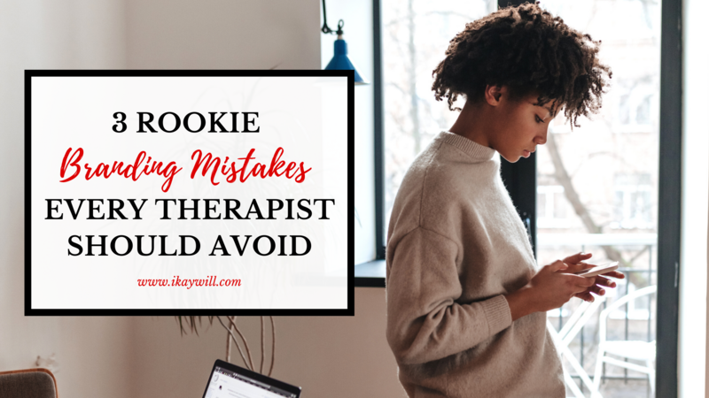 3 Rookie Branding Mistakes Every Therapist Should avoid