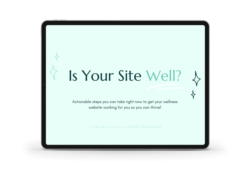 Is_Your_Website_Well_EverMint Design Studio