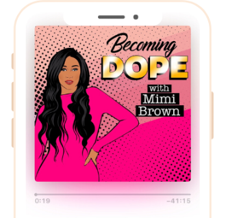 becoming-dope-podcast-with-mimi-brown