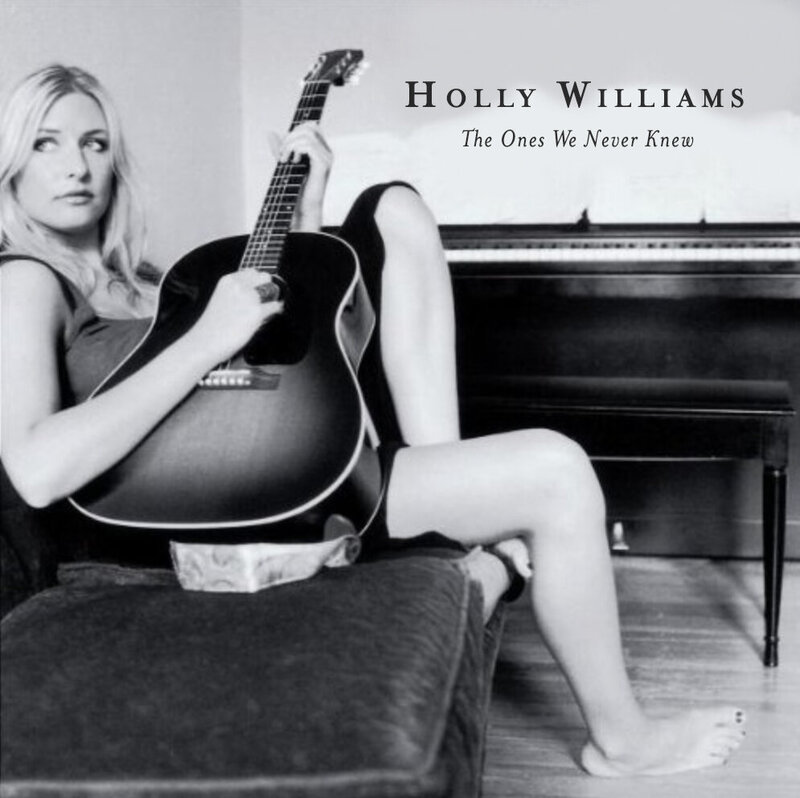 holly williams the ones we never knew album