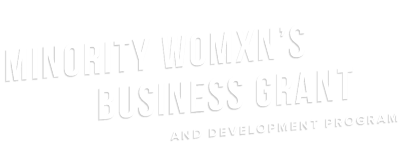 Minority Womxn Business Grant Development