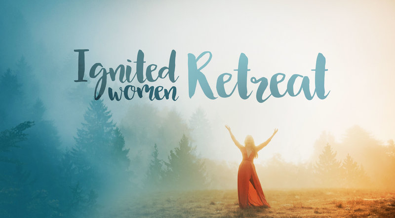 Ignited Women Spring Retreat Banner