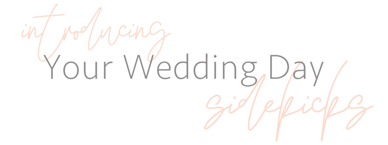 text: Introducing your wedding day sideicks