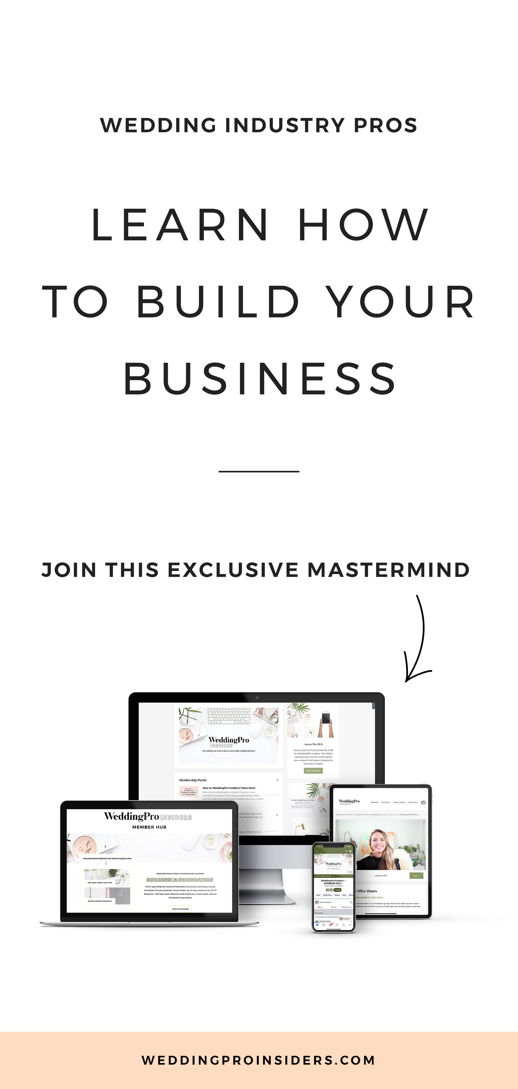 The doors to WeddingPro Insiders are officially open!  I am inviting you to join me inside my new business mastermind, helping wedding pros like YOU build the kind of business you want.  I've taken my 12 years of experience in the wedding industry to create a mastermind for wedding pros that combines everything you need to have the business you want.  ✓ Attracting the right customers? Check.  ✓ A rock-solid foundation that can withstand competition and changes in the industry? Check.  ✓ Strategies for marketing that actually WORK? Check.  ✓ Growing a team that helps your business to scale and thrive, all while supporting someone elses dream to serve others? CHECK!  ✓ Building a respected and recognized brand in the industry? Yup, that too.  ✓ Systems & processes that allow your business to work for you, even when you're not there? Sounds like a dream, right? It's not.  ✓ More freedom, more money and more creativity in your business? YES!  If you've been thinking about making a change in your business and you know you need to do things differently, then it might be time to invest in a mastermind program that can teach you business strategies and push you outside of your comfort zone to take action.  Are you ready to build the kind of business YOU want?  WeddingPro Insiders is an exclusive monthly mastermind just for wedding pros who want to take action and build a profitable business with purpose.  WeddingPro Insiders is your answer to building the kind of business YOU want.  Every month, WeddingPro Insiders gain the knowledge on how to take action and build a better business with coaching, proven business strategies and done-for-you content.